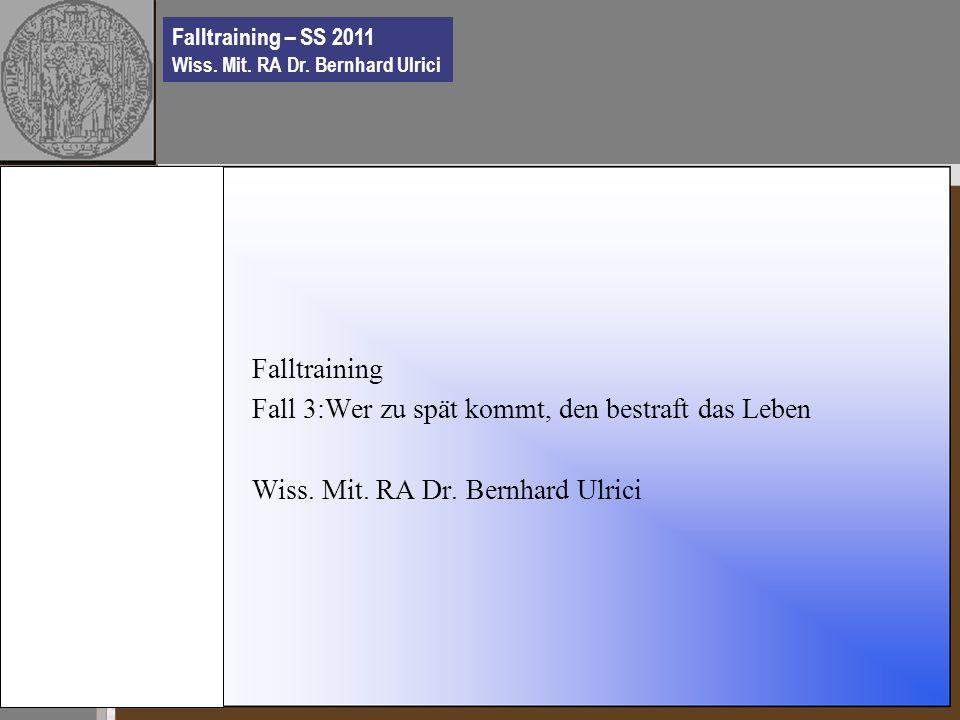 Falltraining – SS 2011 Wiss. Mit. RA Dr.
