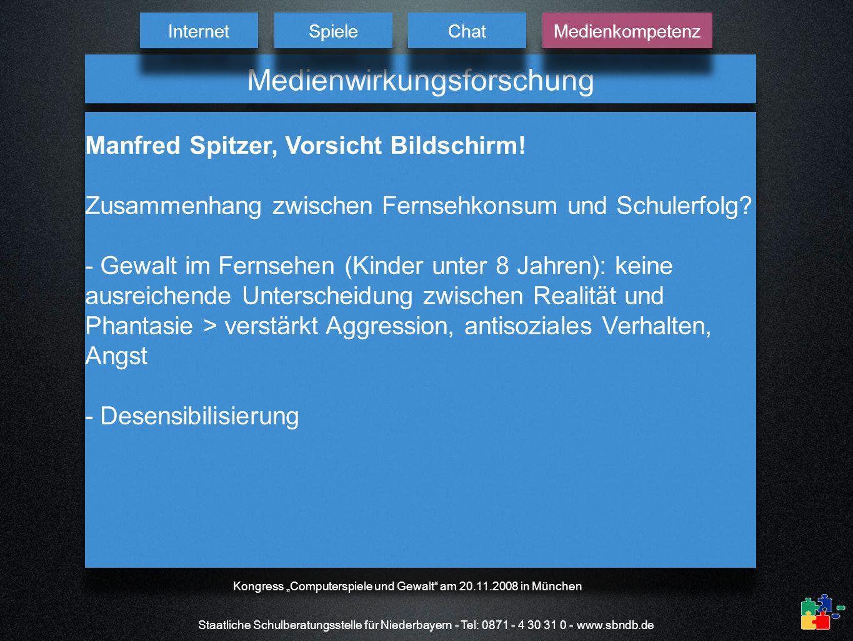 Staatliche Schulberatungsstelle für Niederbayern - Tel: 0871 - 4 30 31 0 - www.sbndb.de Medienwirkungsforschung Manfred Spitzer, Vorsicht Bildschirm!