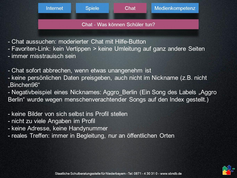 Staatliche Schulberatungsstelle für Niederbayern - Tel: 0871 - 4 30 31 0 - www.sbndb.de - Chat aussuchen: moderierter Chat mit Hilfe-Button - Favorite