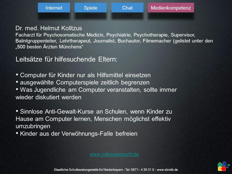 Staatliche Schulberatungsstelle für Niederbayern - Tel: 0871 - 4 30 31 0 - www.sbndb.de Dr. med. Helmut Kolitzus Facharzt für Psychosomatische Medizin