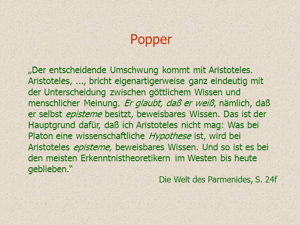 Popper Der entscheidende Umschwung kommt mit Aristoteles. Aristoteles,..., bricht eigenartigerweise ganz eindeutig mit der Unterscheidung zwischen göt