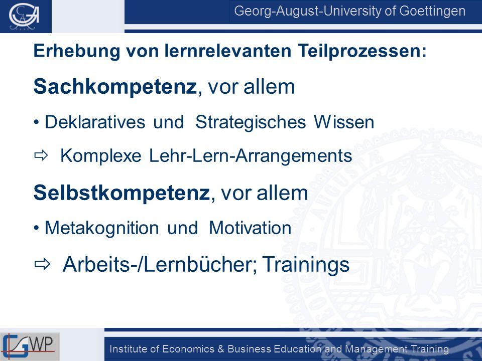 Georg-August-University of Goettingen Institute of Economics & Business Education and Management Training Erhebung von lernrelevanten Teilprozessen: S