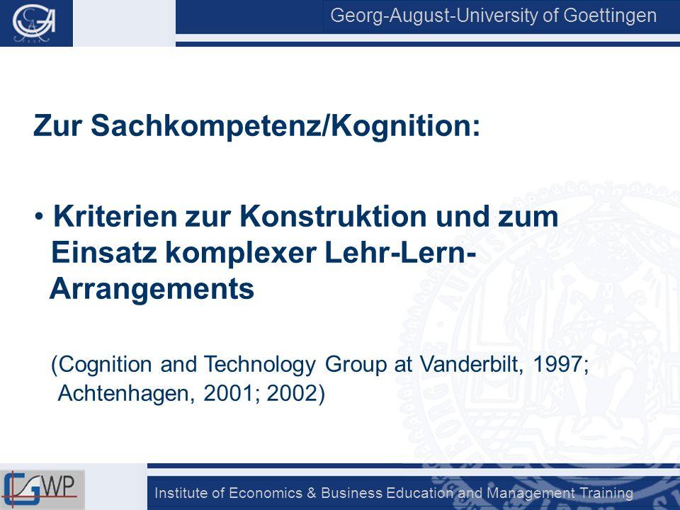 Georg-August-University of Goettingen Institute of Economics & Business Education and Management Training Zur Sachkompetenz/Kognition: Kriterien zur K