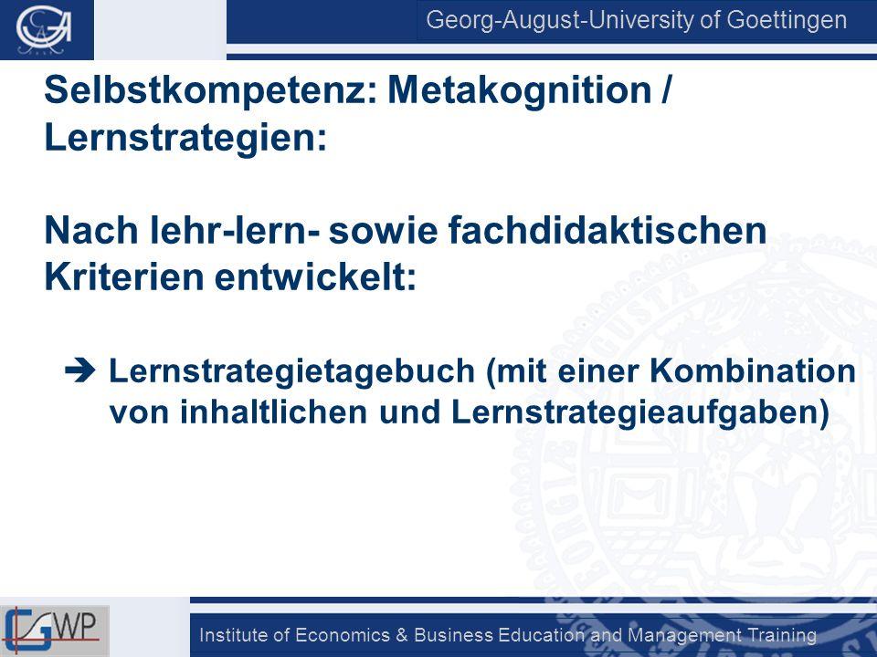 Georg-August-University of Goettingen Institute of Economics & Business Education and Management Training Selbstkompetenz: Metakognition / Lernstrateg