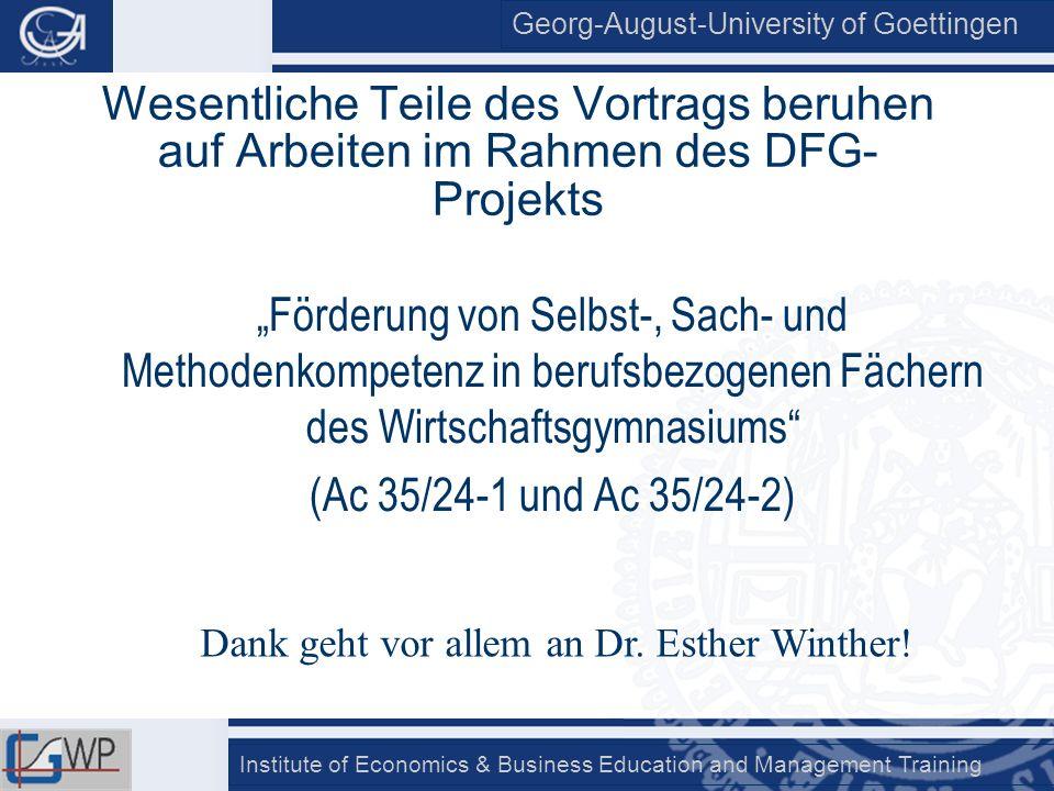 Georg-August-University of Goettingen Institute of Economics & Business Education and Management Training neinja Komplexes Lehr-Lern-Arrangement 2 2,5 3 3,5 4 4,5 Geschätztes Randmittel Lehrer- und Schülertraining nein ja Geschätzte Randmittel für die Lernleistung