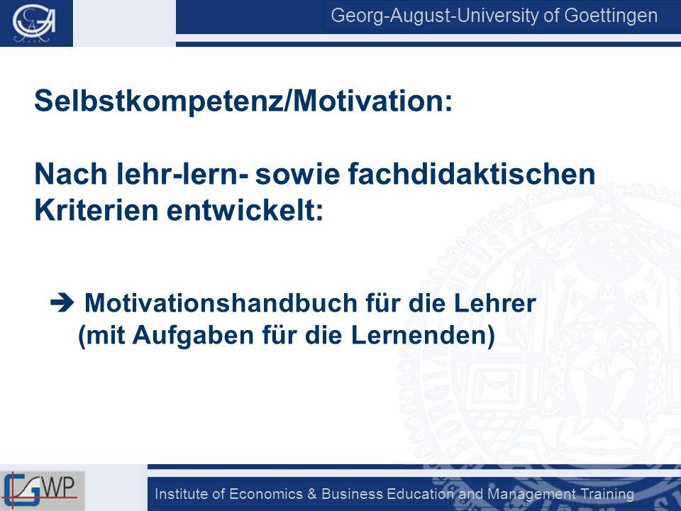 Georg-August-University of Goettingen Institute of Economics & Business Education and Management Training Selbstkompetenz/Motivation: Nach lehr-lern-