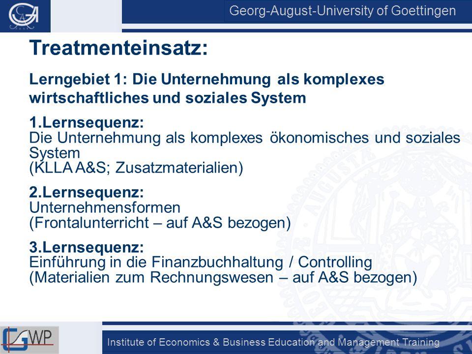 Georg-August-University of Goettingen Institute of Economics & Business Education and Management Training Treatmenteinsatz: Lerngebiet 1: Die Unterneh
