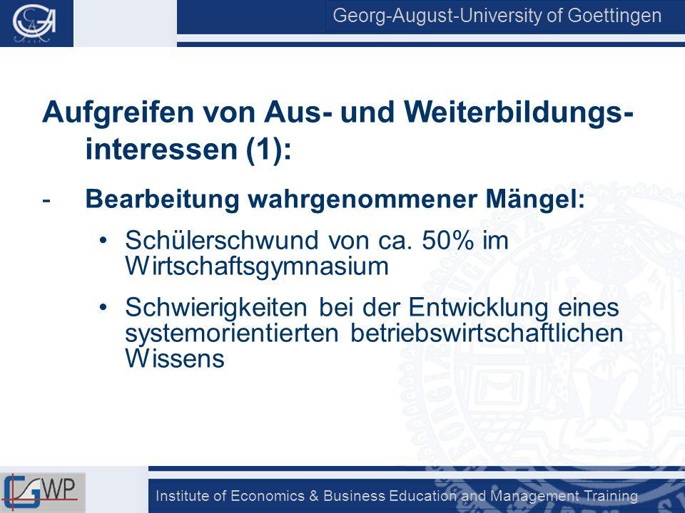 Georg-August-University of Goettingen Institute of Economics & Business Education and Management Training 4 3 2 1 EG 5 6 KG Lern- sequenz 1 Lern- sequenz 2 Lernsequenz 1 MW (EG) = 4,17; SD (EG) = 1,418 MW (KG) = 3,67; SD (KG) = 1,647 t = 2,141; p = 0,033 ω 2 = 0,01 Lernsequenz 2 MW (EG) = 5,06; SD (EG) = 3,341 MW (KG) = 2,33; SD (KG) = 2,842 t = 4,010; p < 0,000 ω 2 = 0,08