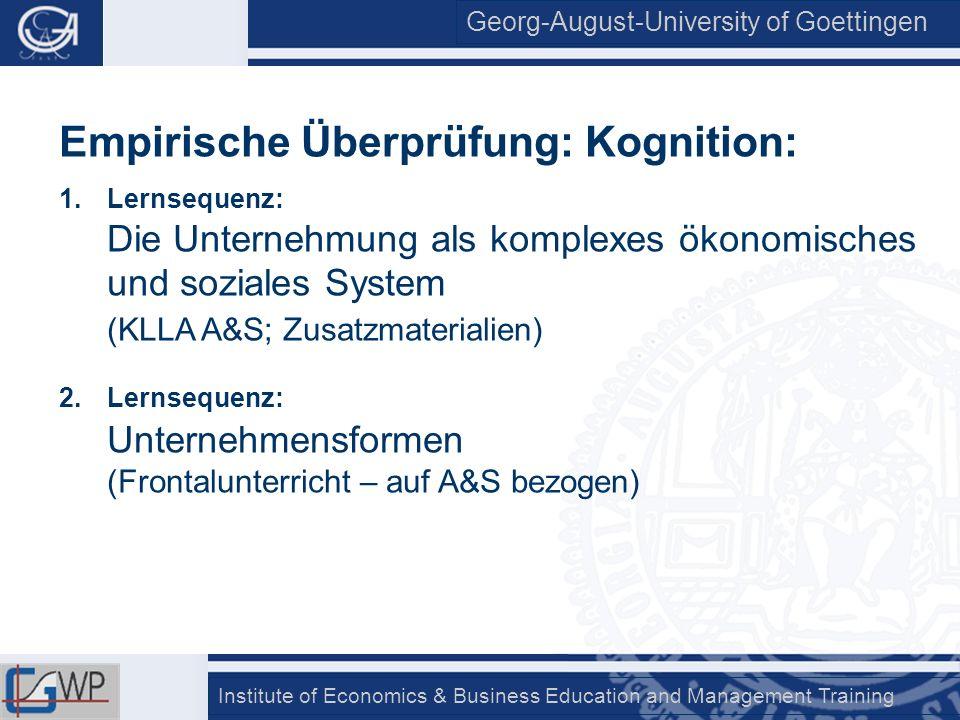 Georg-August-University of Goettingen Institute of Economics & Business Education and Management Training Empirische Überprüfung: Kognition: 1.Lernseq