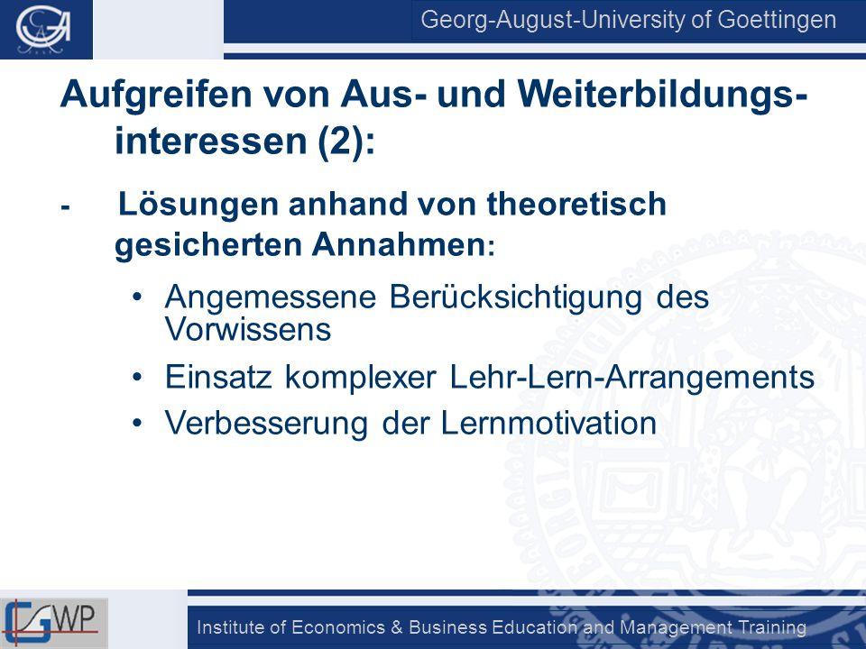 Georg-August-University of Goettingen Institute of Economics & Business Education and Management Training NotenLernsequenz 1Lernsequenz 2 1 und 244,6%16,1% 325,2%31,0% 69,8%47,1% 415,4%20,7% 5 und 614,7%32,2%