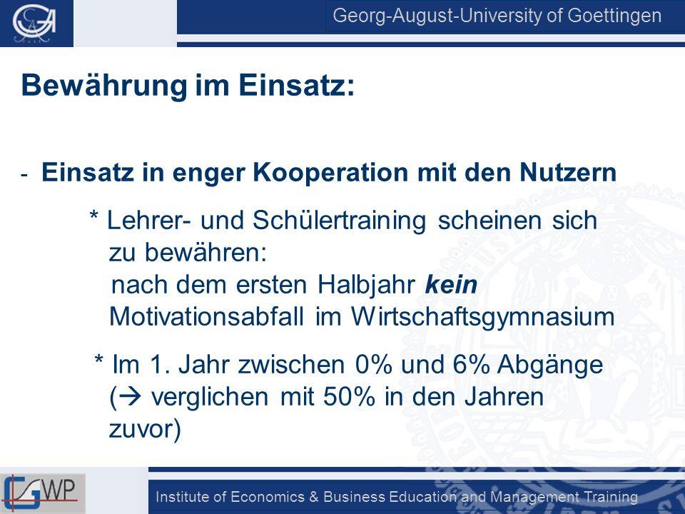 Georg-August-University of Goettingen Institute of Economics & Business Education and Management Training Bewährung im Einsatz: - Einsatz in enger Koo