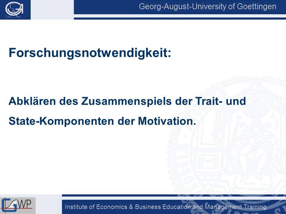 Georg-August-University of Goettingen Institute of Economics & Business Education and Management Training Forschungsnotwendigkeit: Abklären des Zusamm