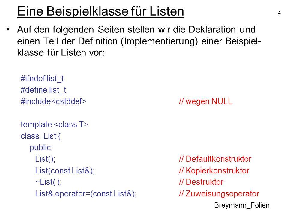 4 Eine Beispielklasse für Listen Auf den folgenden Seiten stellen wir die Deklaration und einen Teil der Definition (Implementierung) einer Beispiel-