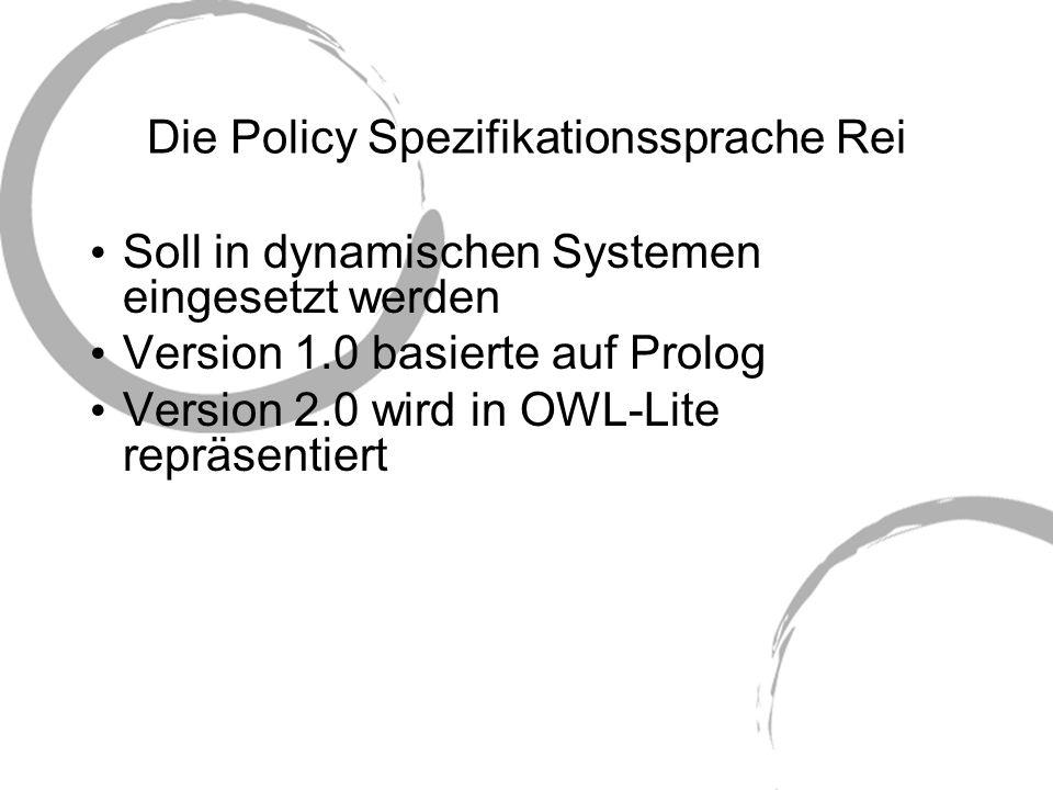 Anwendung von Rei Policy Entwicklung Da Rei auf OWL basiert ist es möglich einen Ontologie-Editor wie Protégé oder OntoEdit zu nutzen Es wurde außerdem ein einfacher graphischer Editor entwickelt, um einfache Policy-Spezifikationen in Rei zu entwickeln