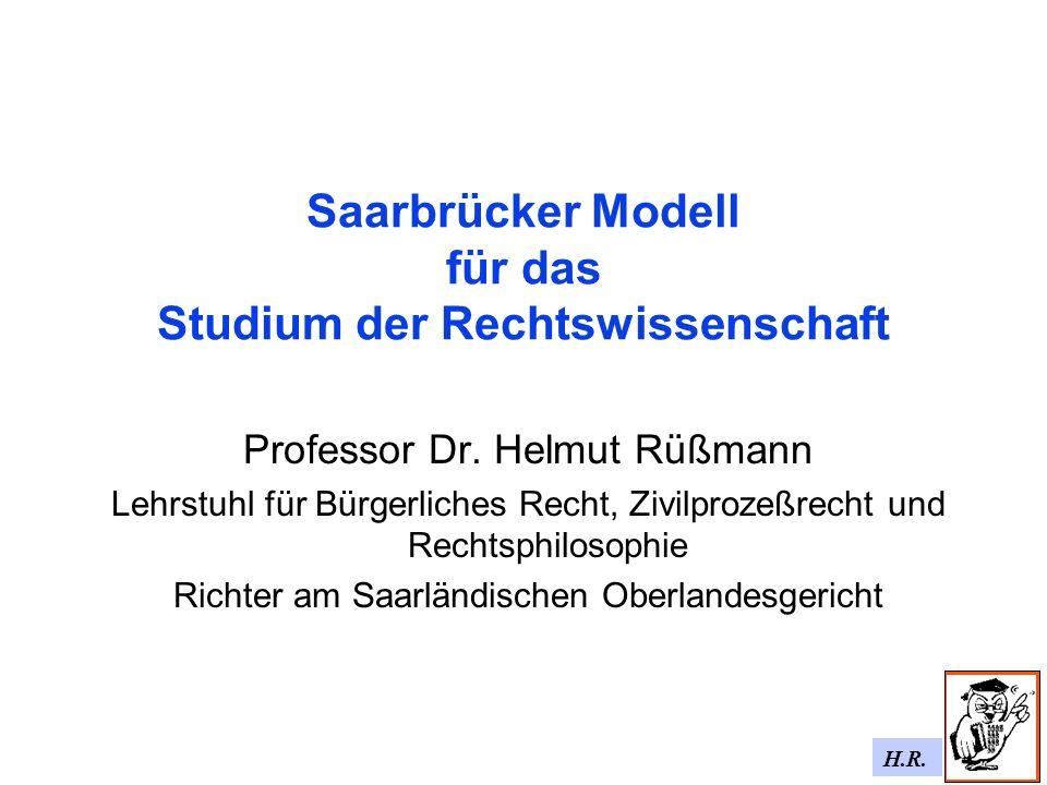 H.R. Saarbrücker Modell für das Studium der Rechtswissenschaft Professor Dr.