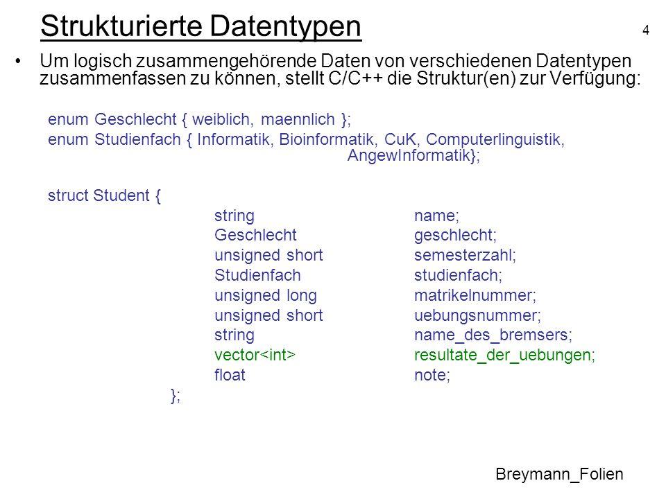 4 Strukturierte Datentypen Um logisch zusammengehörende Daten von verschiedenen Datentypen zusammenfassen zu können, stellt C/C++ die Struktur(en) zur