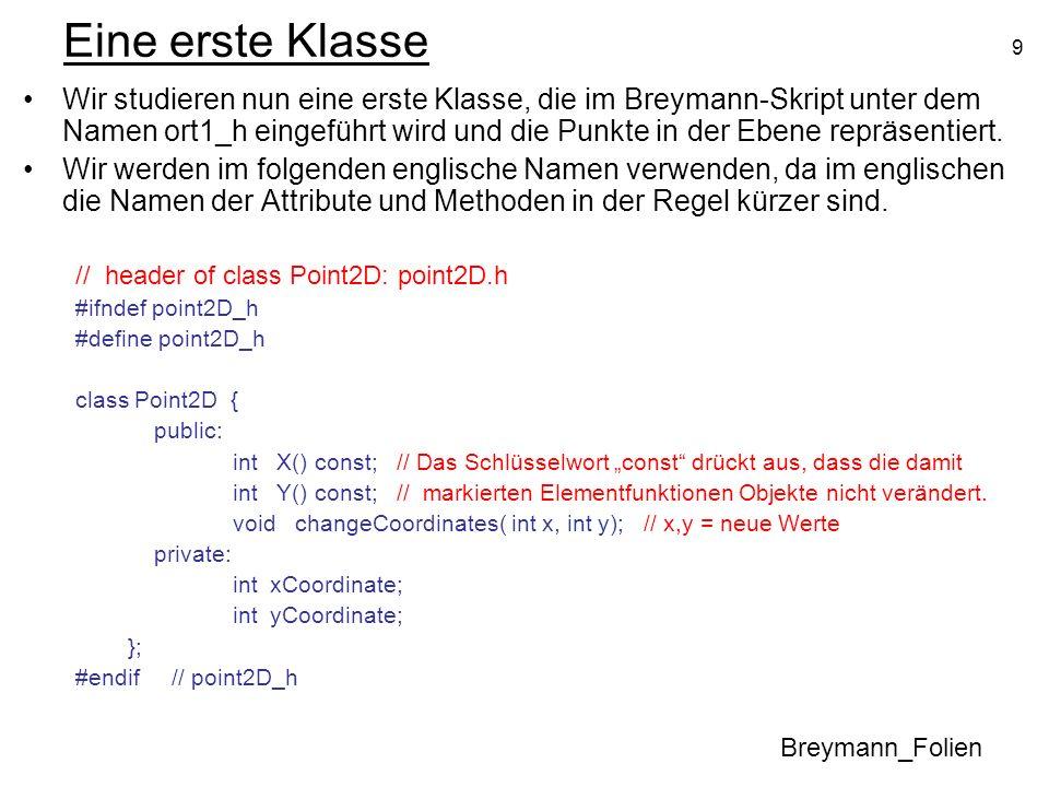 9 Eine erste Klasse Wir studieren nun eine erste Klasse, die im Breymann-Skript unter dem Namen ort1_h eingeführt wird und die Punkte in der Ebene rep