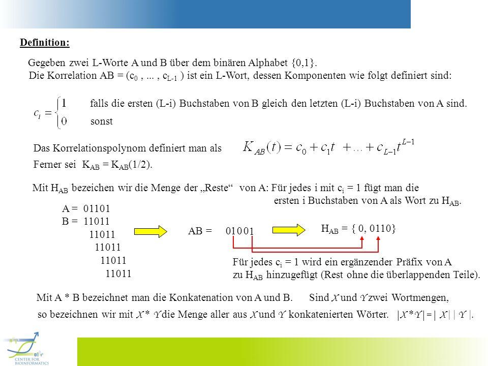 Definition: Gegeben zwei L-Worte A und B über dem binären Alphabet {0,1}. Die Korrelation AB = (c 0,..., c L-1 ) ist ein L-Wort, dessen Komponenten wi