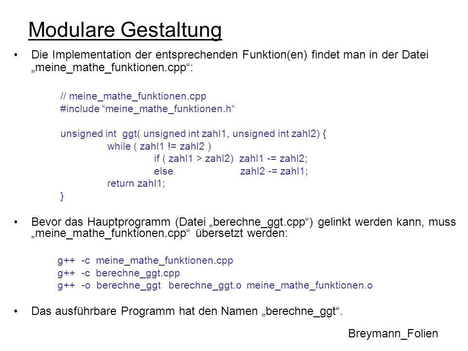 Modulare Gestaltung Die Implementation der entsprechenden Funktion(en) findet man in der Datei meine_mathe_funktionen.cpp: // meine_mathe_funktionen.c