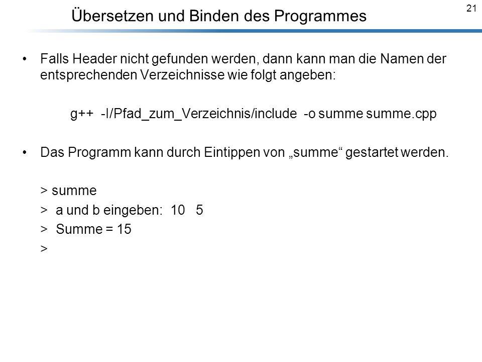 21 Übersetzen und Binden des Programmes Breymann_Folien Falls Header nicht gefunden werden, dann kann man die Namen der entsprechenden Verzeichnisse w