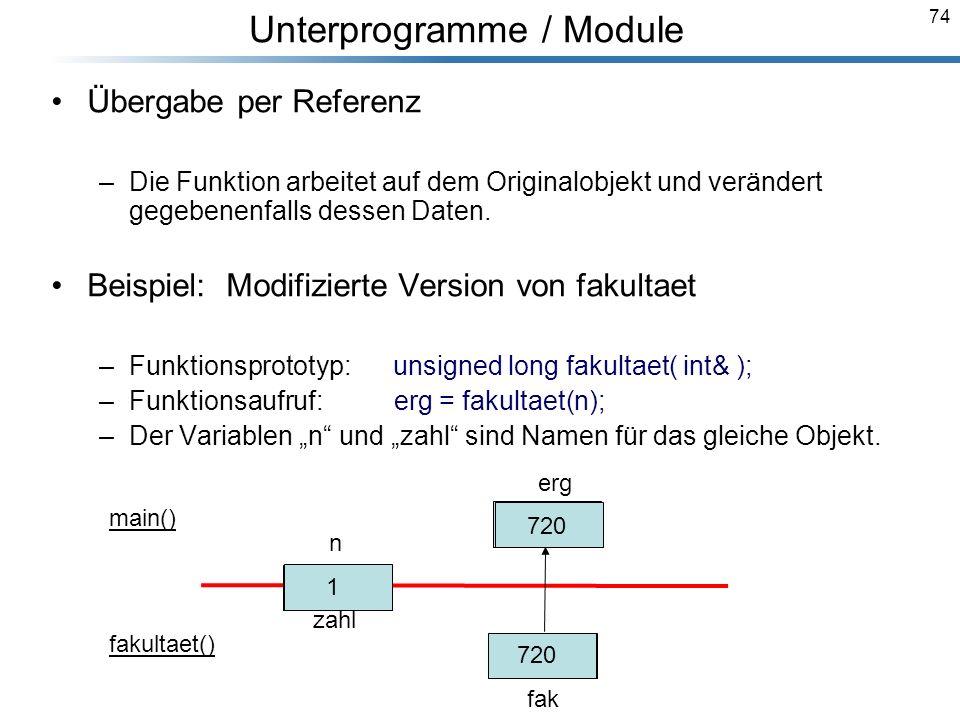 74 Breymann_Folien Unterprogramme / Module Übergabe per Referenz –Die Funktion arbeitet auf dem Originalobjekt und verändert gegebenenfalls dessen Dat