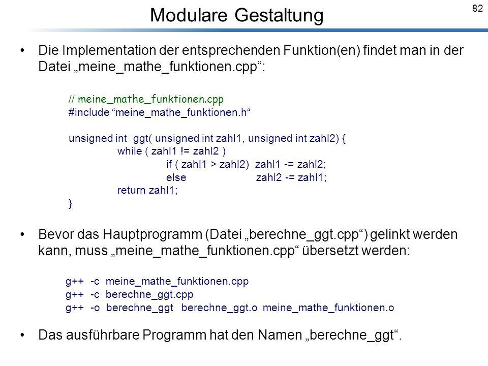 82 Die Implementation der entsprechenden Funktion(en) findet man in der Datei meine_mathe_funktionen.cpp: // meine_mathe_funktionen.cpp #include meine