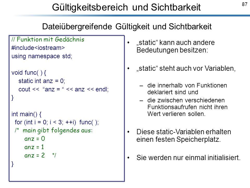 87 Breymann_Folien Gültigkeitsbereich und Sichtbarkeit static kann auch andere Bedeutungen besitzen: static steht auch vor Variablen, –die innerhalb v