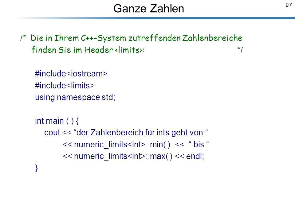97 /* Die in Ihrem C++-System zutreffenden Zahlenbereiche finden Sie im Header : */ #include using namespace std; int main ( ) { cout << der Zahlenber