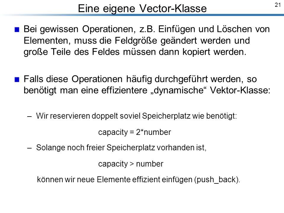 21 Eine eigene Vector-Klasse Bei gewissen Operationen, z.B.