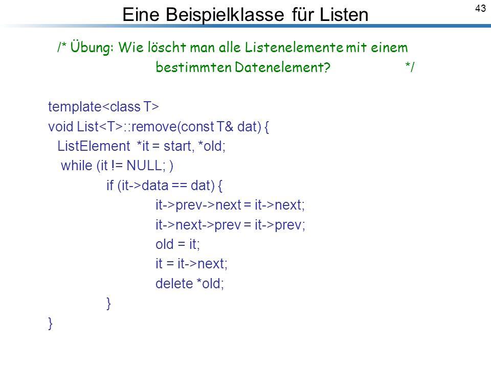 43 /* Übung: Wie löscht man alle Listenelemente mit einem bestimmten Datenelement.