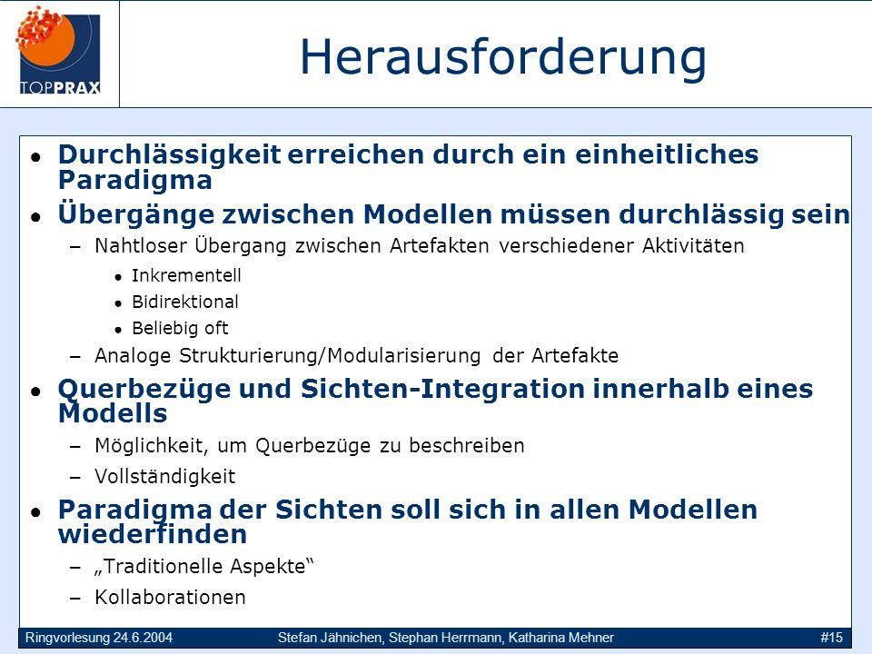 Ringvorlesung 24.6.2004Stefan Jähnichen, Stephan Herrmann, Katharina Mehner#15 Herausforderung Durchlässigkeit erreichen durch ein einheitliches Parad