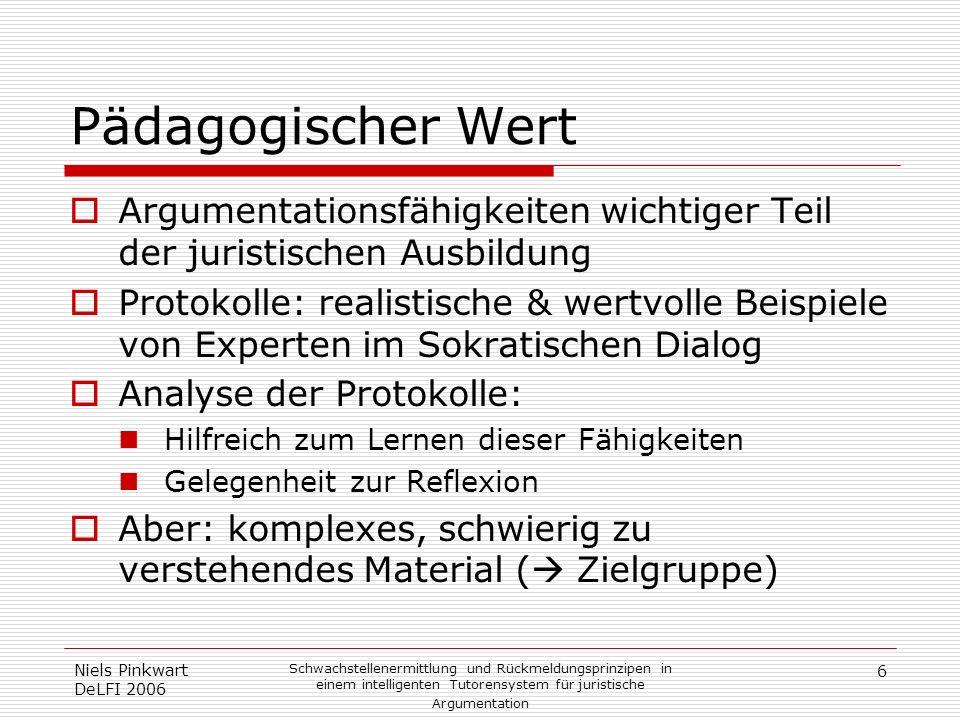 6 Niels Pinkwart DeLFI 2006 Schwachstellenermittlung und Rückmeldungsprinzipen in einem intelligenten Tutorensystem für juristische Argumentation Päda