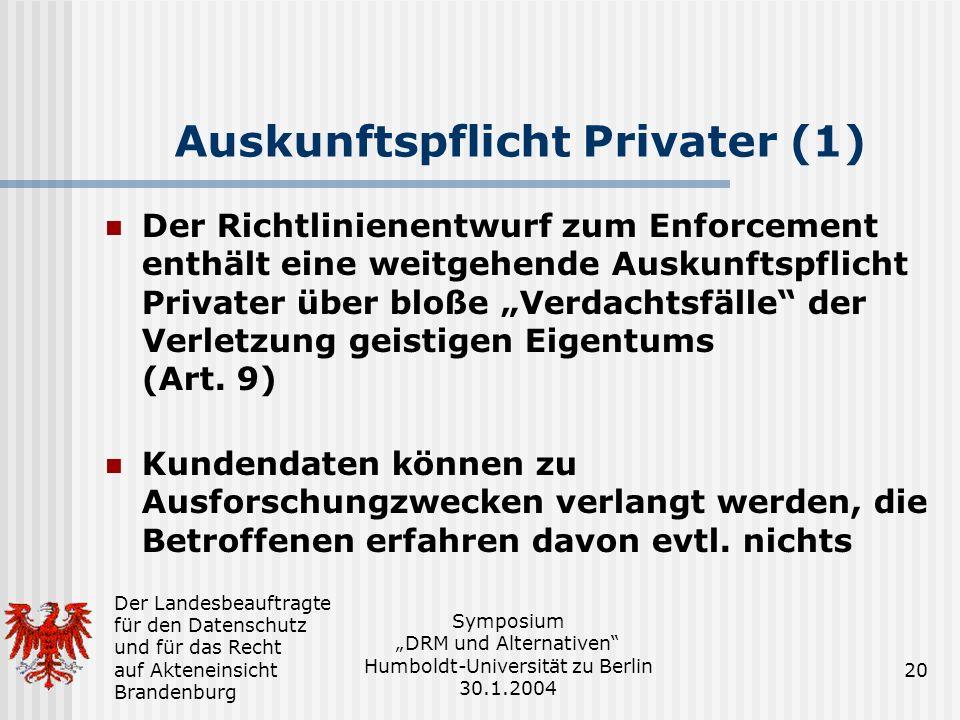 Der Landesbeauftragte für den Datenschutz und für das Recht auf Akteneinsicht Brandenburg Symposium DRM und Alternativen Humboldt-Universität zu Berli