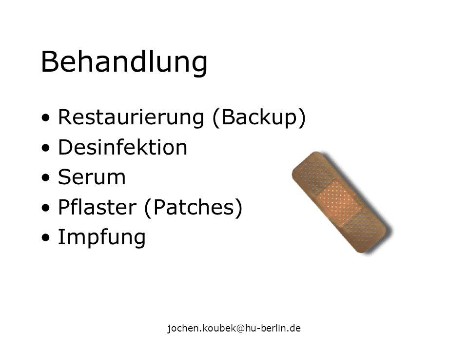 jochen.koubek@hu-berlin.de Behandlung Restaurierung (Backup) Desinfektion Serum Pflaster (Patches) Impfung