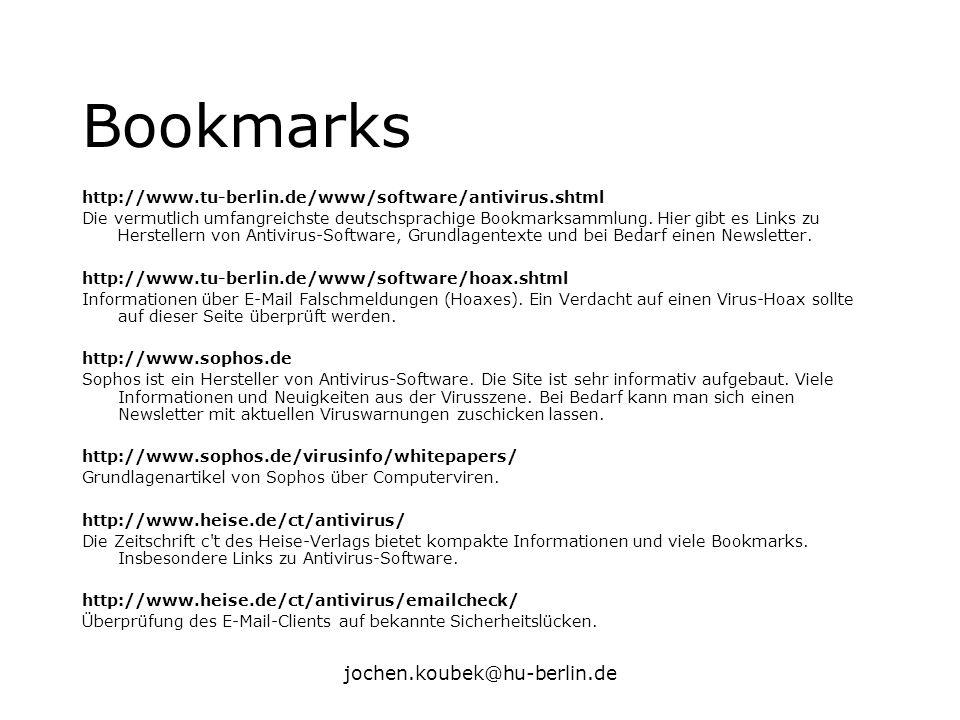 jochen.koubek@hu-berlin.de Bookmarks http://www.tu-berlin.de/www/software/antivirus.shtml Die vermutlich umfangreichste deutschsprachige Bookmarksamml