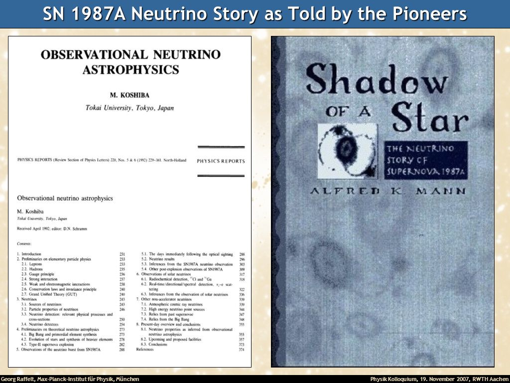 Georg Raffelt, Max-Planck-Institut für Physik, München Physik Kolloquium, 19. November 2007, RWTH Aachen SN 1987A Neutrino Story as Told by the Pionee