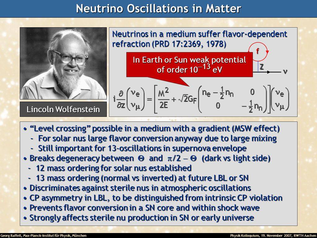 Georg Raffelt, Max-Planck-Institut für Physik, München Physik Kolloquium, 19. November 2007, RWTH Aachen Neutrino Oscillations in Matter Level crossin
