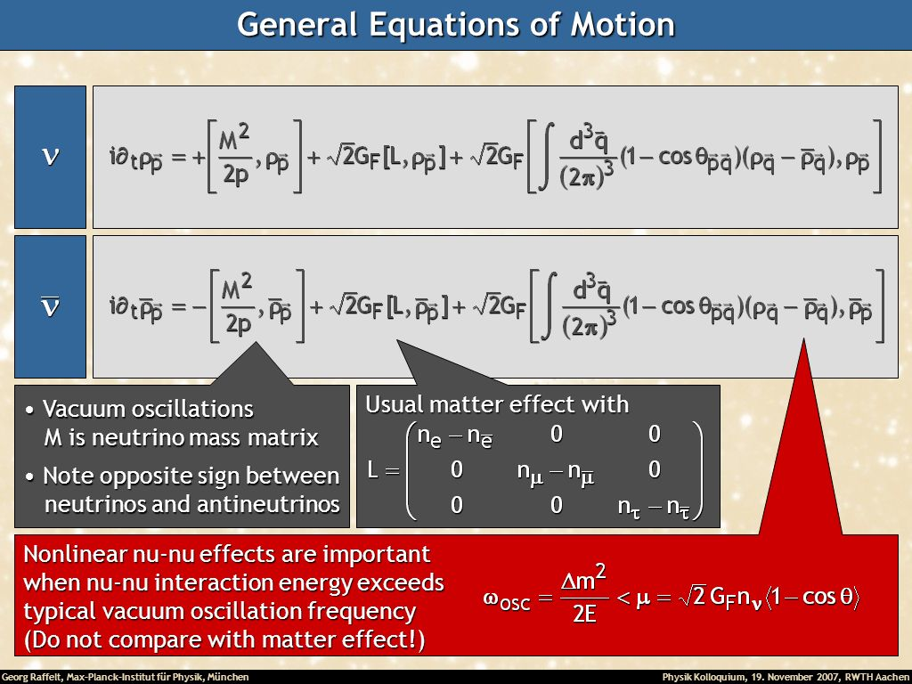 Georg Raffelt, Max-Planck-Institut für Physik, München Physik Kolloquium, 19. November 2007, RWTH Aachen General Equations of Motion Usual matter effe