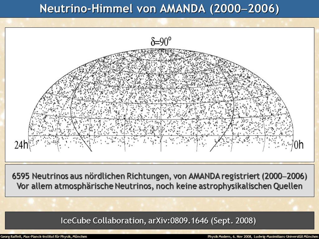 Georg Raffelt, Max-Planck-Institut für Physik, München Physik Modern, 6. Nov 2008, Ludwig-Maximilians-Universität München Neutrino-Himmel von AMANDA (