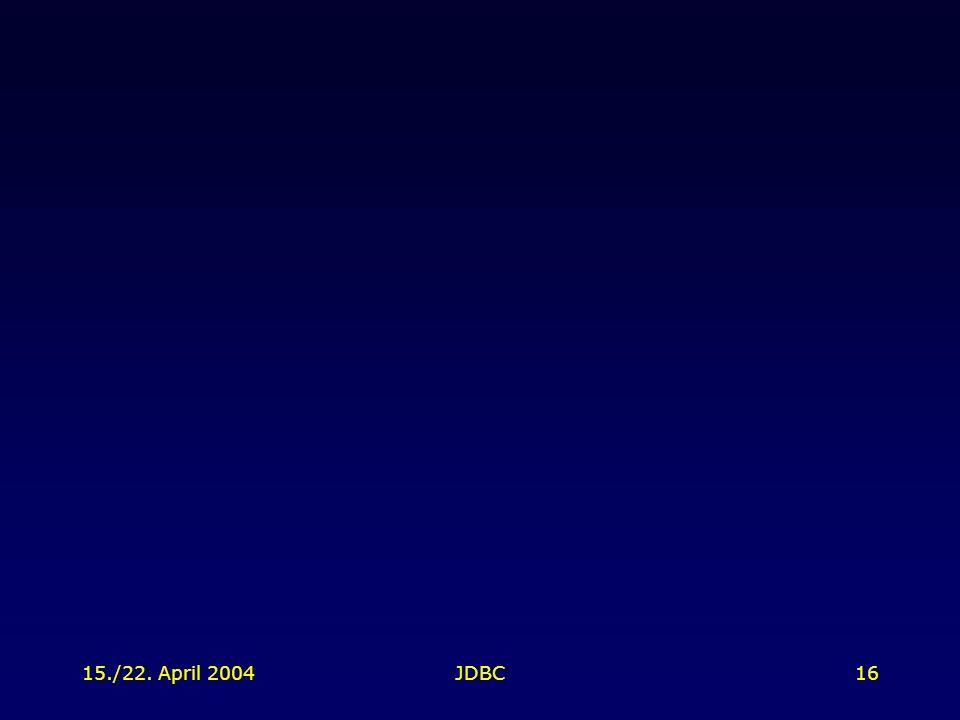 15./22. April 2004JDBC16
