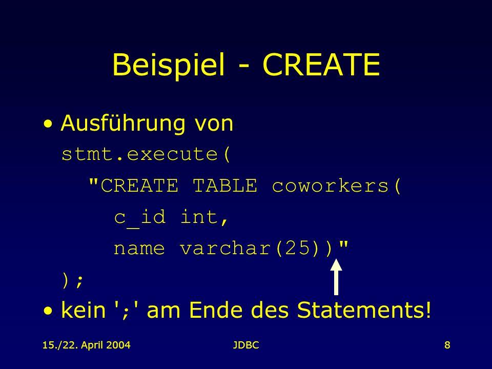15./22. April 2004JDBC8 Beispiel - CREATE Ausführung von stmt.execute(