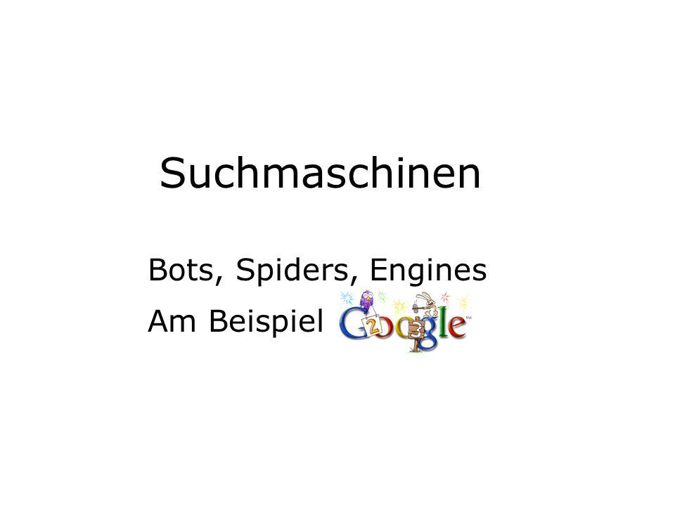 Suchmaschinen Bots, Spiders, Engines Am Beispiel
