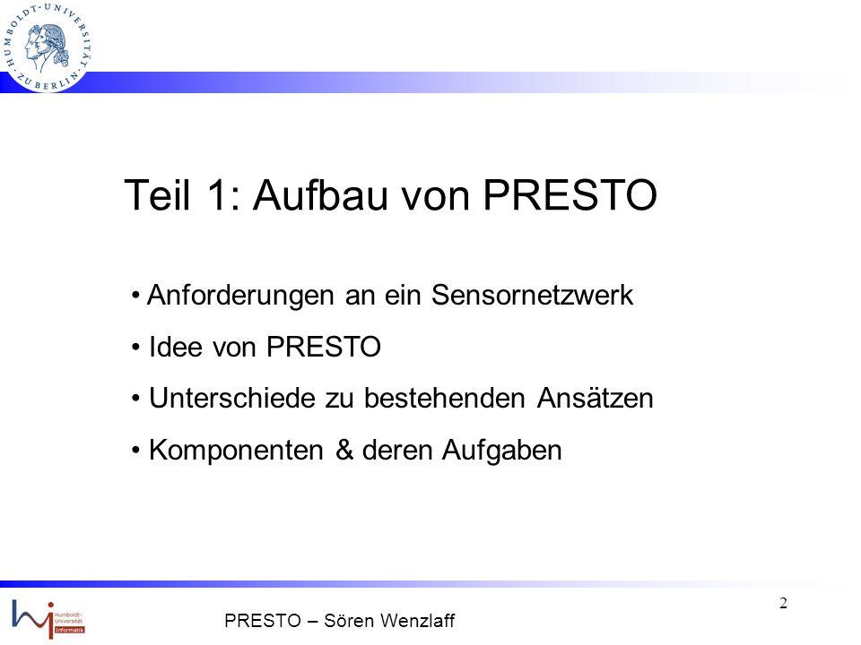 1 Übersicht PRE( dictive )STO( rage ) Teil 1: Aufbau von PRESTO Teil 2: Umsetzung & Ergebnisse Teil 3: Zusammenfassung Unterschiede zu bestehenden Ansätzen Skalierbarkeit PRESTO – Sören Wenzlaff