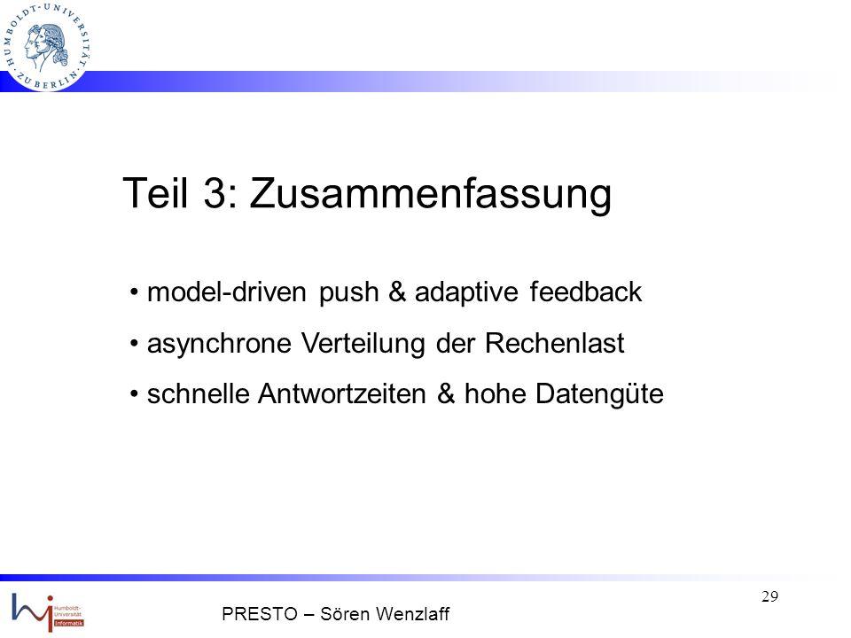 28 Skalierbarkeit II 10 20 30 Anfrage- Wartezeit # Sensorknoten 40 80 100 120 Sende-/Empfangseinheit bricht zusammen 60 Anfragen werden zurückgewiesen PRESTO – Sören Wenzlaff
