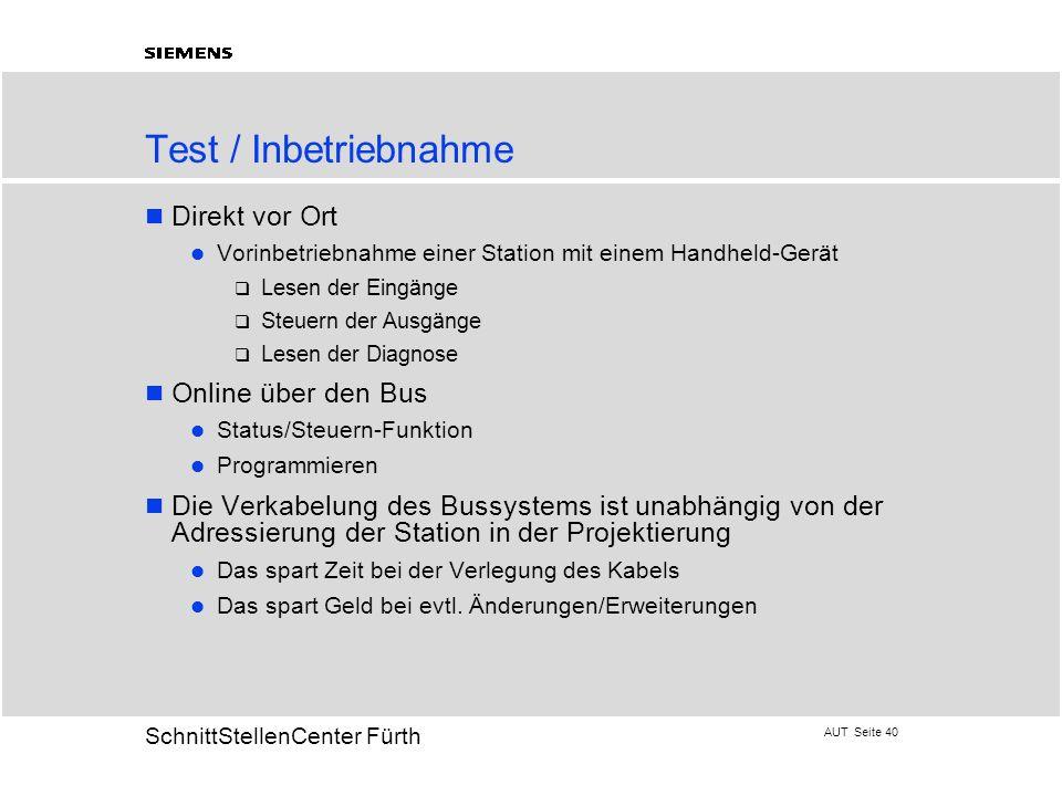 AUT Seite 40 20 SchnittStellenCenter Fürth Test / Inbetriebnahme Direkt vor Ort Vorinbetriebnahme einer Station mit einem Handheld-Gerät Lesen der Ein