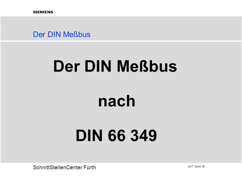 AUT Seite 46 20 SchnittStellenCenter Fürth Der DIN Meßbus nach DIN 66 349