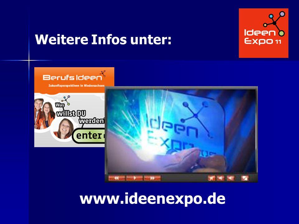 www.ideenexpo.de Weitere Infos unter: