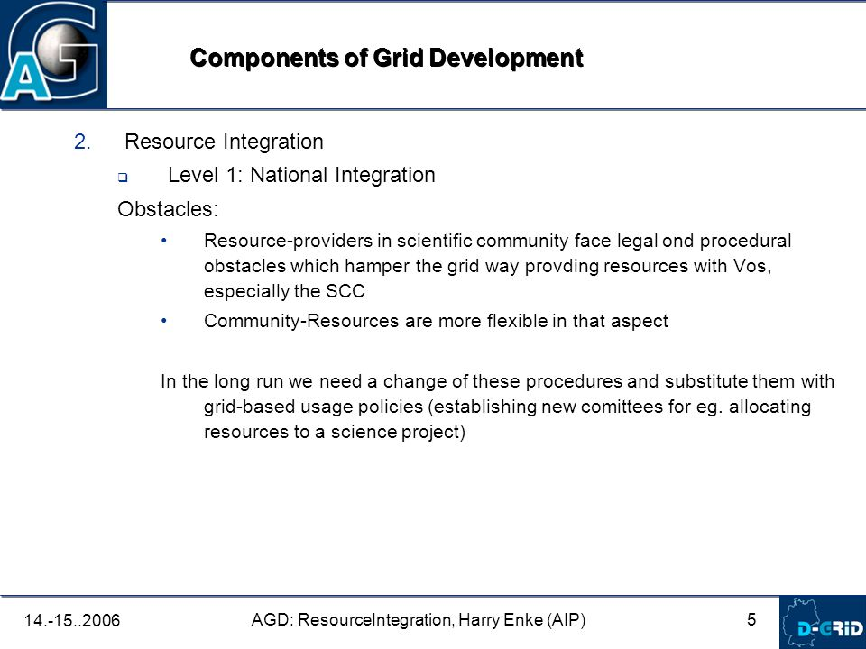 5 AGD: ResourceIntegration, Harry Enke (AIP) 14.-15..2006 2.