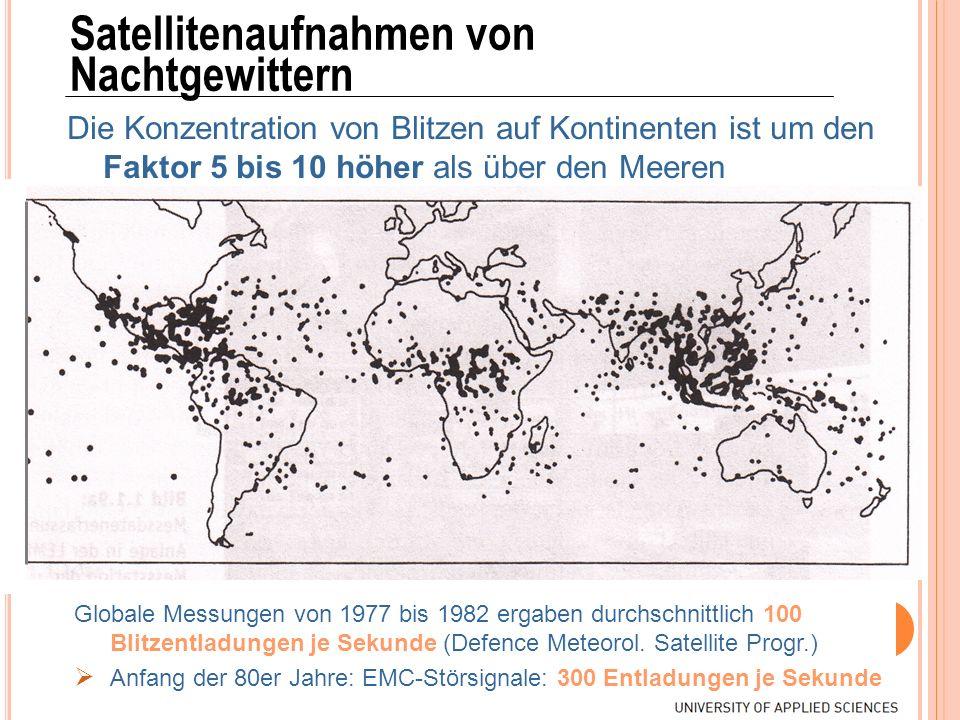 Satellitenaufnahmen von Nachtgewittern Die Konzentration von Blitzen auf Kontinenten ist um den Faktor 5 bis 10 höher als über den Meeren Globale Mess