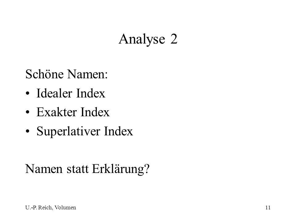 U.-P. Reich, Volumen11 Analyse 2 Schöne Namen: Idealer Index Exakter Index Superlativer Index Namen statt Erklärung?